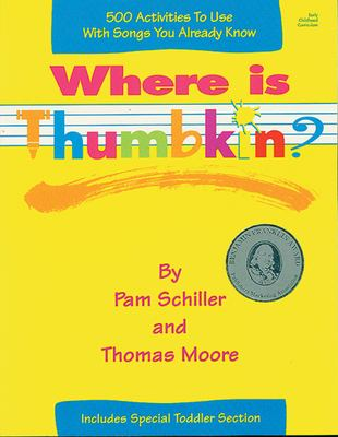 Where Is Thumbkin?: 500 Activities to Use with Songs You Already Know 9780876591642