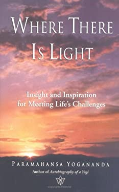 Where There is Light: Insight and Inspiration for Meeting Life's Challenges 9780876122754
