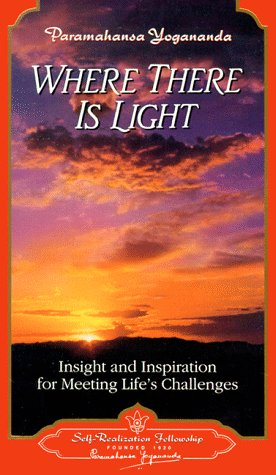 Where There is Light: Insight and Inspiration for Meeting Life's Challenges 9780876122761