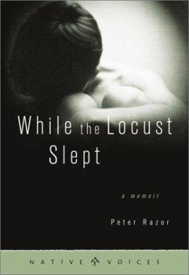 While the Locust Slept: A Memoir 9780873514019