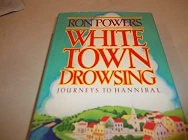 White Town Drowsing : Journeys to Hannibal
