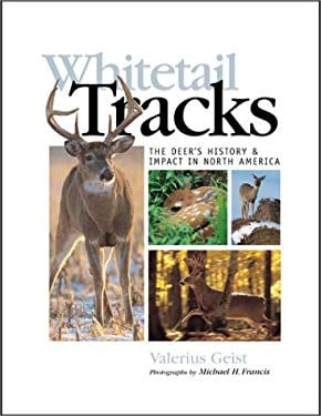 Whitetail Tracks: The Deer's History & Impact in North America 9780873492805