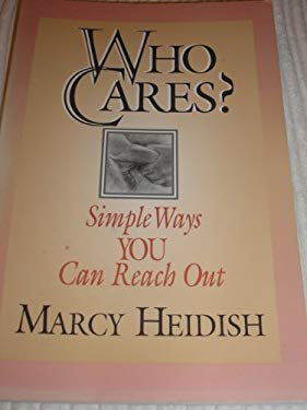Who Cares?: Simple Ways You Can Reach Out 9780877935995