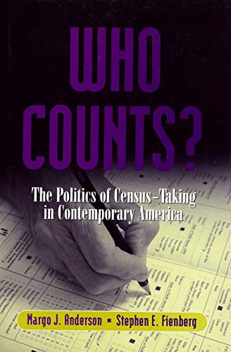Who Counts?: The Politics of Census-Taking in Contemporary America 9780871542571