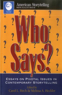 Who Says?: Essays on Pivotal Issues in Contemporary Storytelling 9780874834543