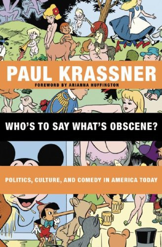 Who's to Say What's Obscene?: Politics, Culture, and Comedy in America Today 9780872865013