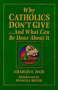 Why Catholics Don't Give: And What Can Be Done about It 9780879737061