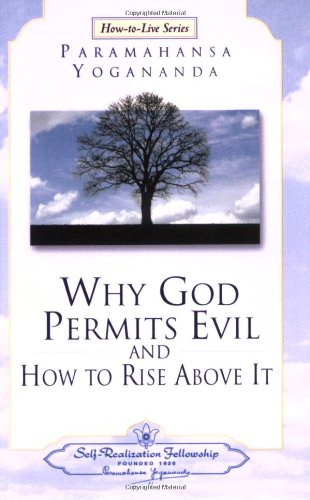 Why God Permits Evil and How to Rise Above It 9780876124611