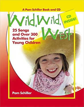 Wild, Wild West: 26 Songs and Over 300 Activities for Young Children [With Music CD] 9780876590430