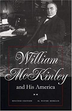William McKinley and His America 9780873387651