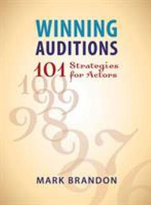 Winning Auditions: 101 Strategies for Actors 9780879103163
