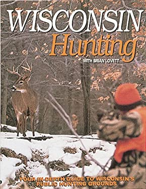 Wisconsin Hunting: A Comprehensive Guide to Wisconsin's Public Hunting Lands
