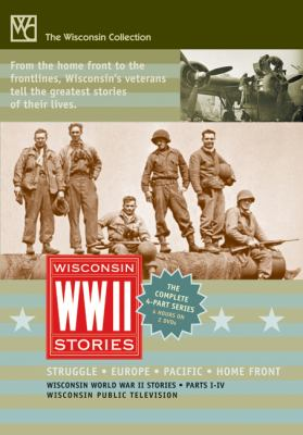 Wisconsin World War II Stories Wisconsin World War II Stories Wisconsin World War II Stories: Parts 1-4 Parts 1-4 Parts 1-4 9780870204166