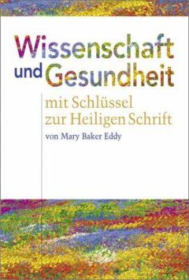Wissenschaft Und Gesundheit Mit Schlussel Zur Heiligen Schrift/Science And Health With Key To The Scriptures 9780879521455