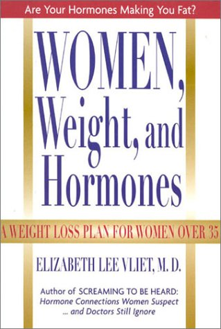 Women, Weight and Hormones: A Weight-Loss Plan for Women Over 35 9780871319326