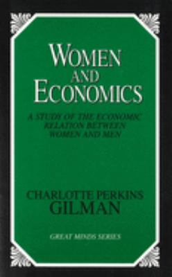 Women and Economics: A Study of the Economic Relation Between Women and Men 9780879758844