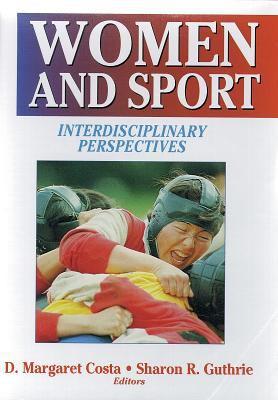 Women and Sport: Interdisciplinary Perspectives 9780873226868