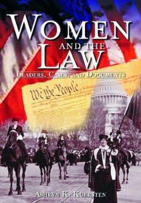 Women and the Law: Leaders, Cases, and Documents 9780874368789