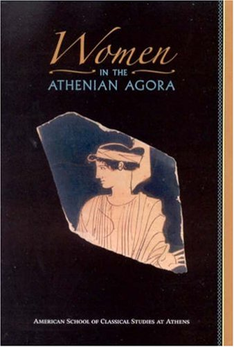 Women in the Athenian Agora 9780876616444
