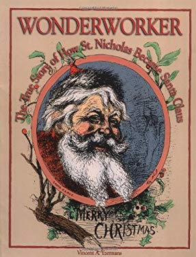 Wonderworker: The True Story of How St. Nicholas Became Santa Claus 9780879462789