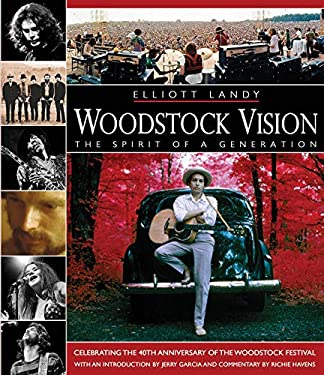 Woodstock Vision: The Spirit of a Generation 9780879309657