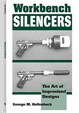 Workbench Silencers: The Art of Improvised Designs 9780873648950