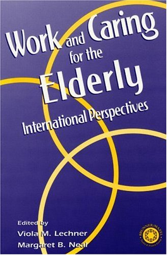 Working and Caring for the Elderly: International Perspectives 9780876309971