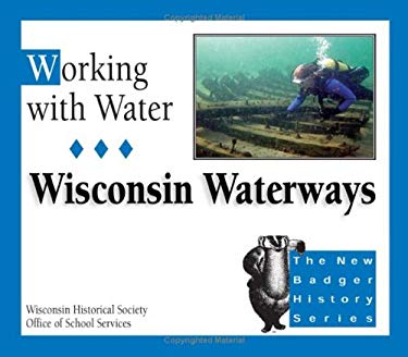Working with Water: Wisconsin Waterways 9780870203299