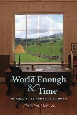 World Enough & Time: On Creativity and Slowing Down 9780872331464