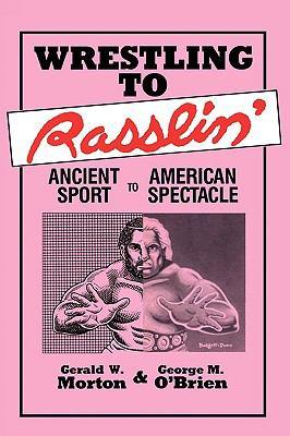 Wrestling to Rasslin' 9780879723248