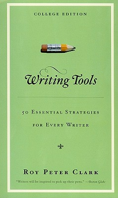 Writing Tools: College: 50 Essential Strategies for Every Writer 9780872899636