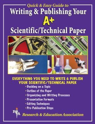 Writing Your A+ Scientific Technical Paper 9780878919130