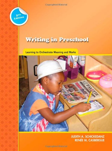Writing in Preschool: Learning to Orchestrate Meaning and Marks 9780872076914