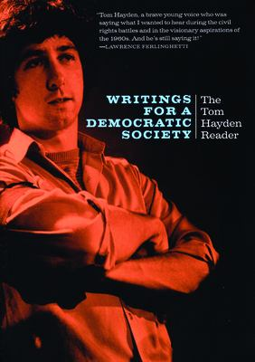 Writings for a Democratic Society: The Tom Hayden Reader 9780872864610