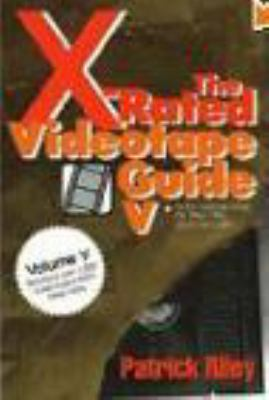 X-Rated Videotape Guide 5 9780879759506