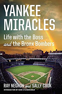 Yankee Miracles: Life with the Boss and the Bronx Bombers 9780871404619