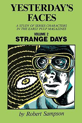 Yesterday's Faces: A Study of Series Characters in the Early Pulp Magazines: Strange Days 9780879722623