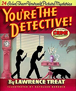 You're the Detective!: 24 Solve-Them-Yourself Picture Mysteries 9780879234782