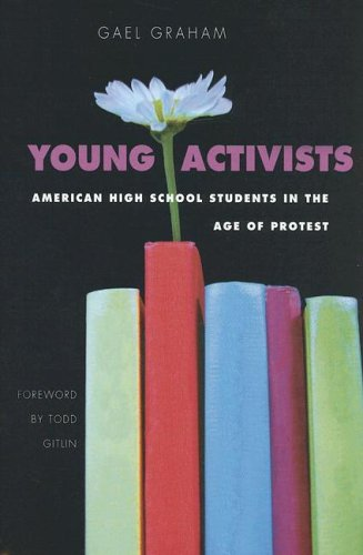 Young Activists: American High School Students in the Age of Protest 9780875803517