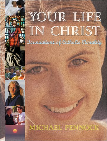 Your Life in Christ: Foundations of Catholic Morality 9780877939498