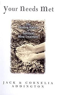 Your Needs Met: The Healing Nature of Spiritual Mind Treatment 9780875164908