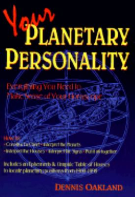 Your Planetary Personality Your Planetary Personality: Everything You Need to Make Sense of Your Horoscope Everything You Need to Make Sense of Your H 9780875425948