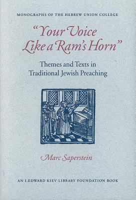 Your Voice Like a RAM's Horn: Themes and Texts in Traditional Jewish Preaching 9780878204175