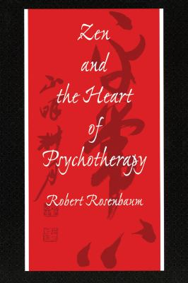 Zen and the Heart of Psychotherapy 9780876308912