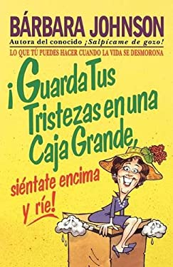 Guarda Tus Tristezas En Una Caja Grande, Sientate Encima y Rie! 9780881132564