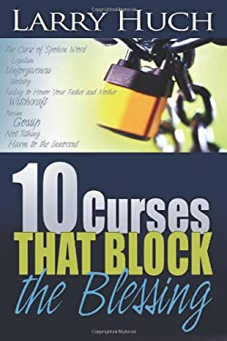10 Curses That Block the Blessing 9780883682074