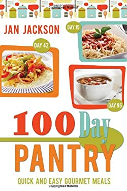 100-Day Pantry: 100 Quick and Easy Gourmet Meals 9780882909691