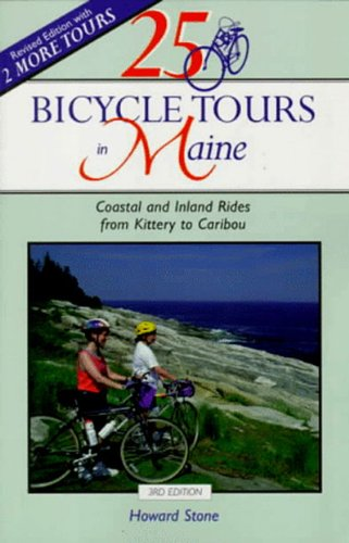 25 Bicycle Tours in Maine: Coastal and Inland Rides from Kittery to Caribou 9780881504101