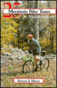 25 Mountain Bike Tours in Massachusetts: From the Connecticut River to the Atlantic Coast 9780881501919