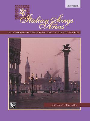 26 Italian Songs and Arias: Medium High Voice